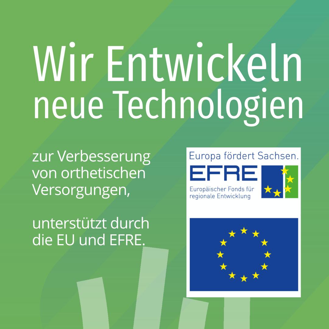 Wir entwickeln neue Technologien zur Verbesserung orthetischer Versorgungen - unterstützt durch die EU und EFRE.
